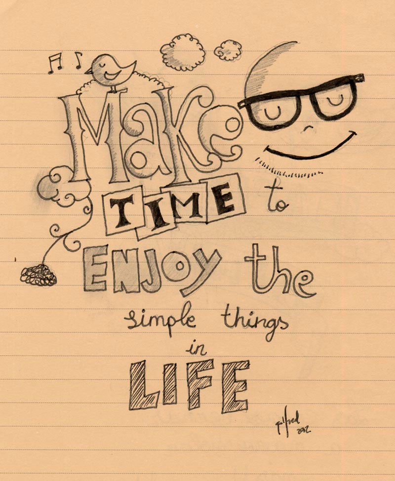 Make time enjoy the simple things in life