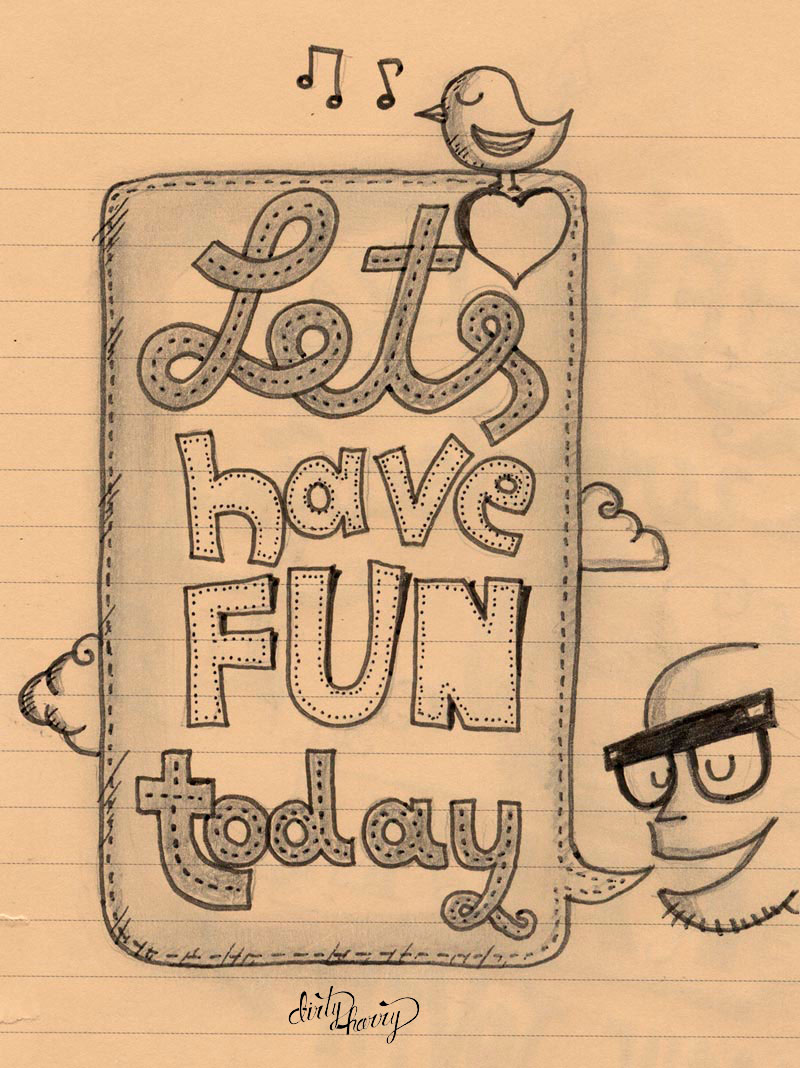 Lets have fun today