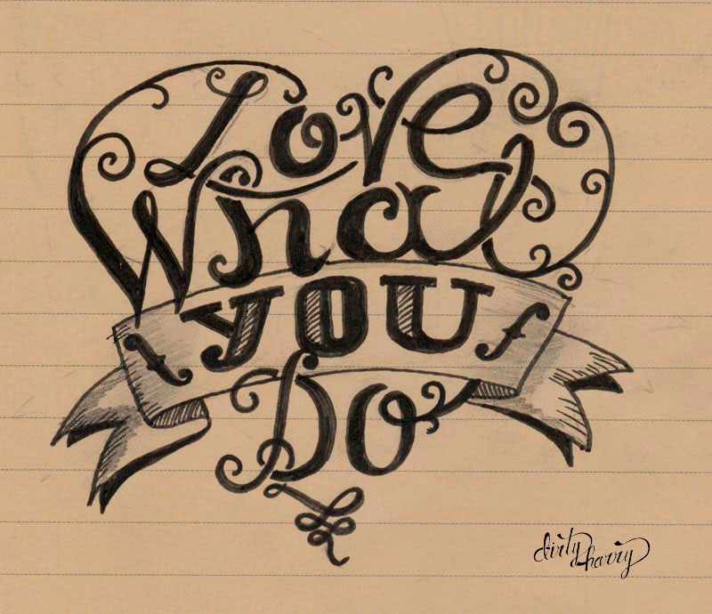 Love what you do 03