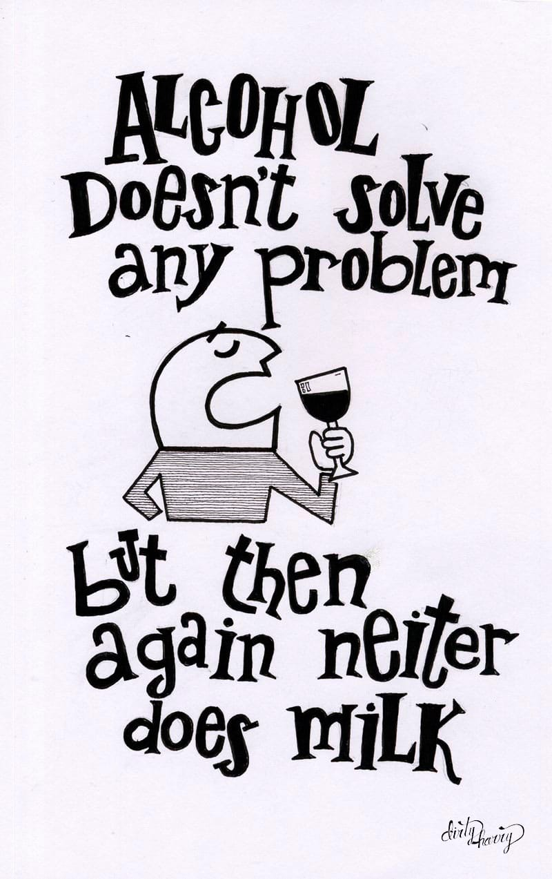 03_36_alcohol-doesnt-solve-any-problem-but-them-again-neither-does-milk