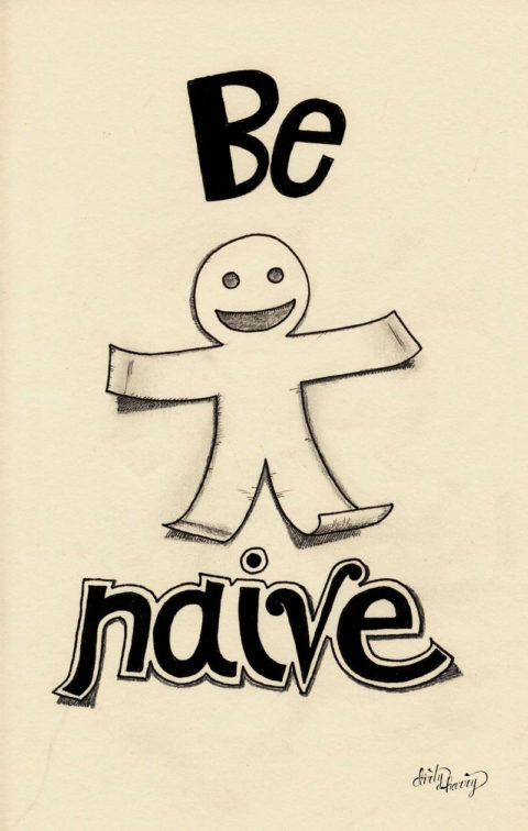 Dirty Harry - Be naive