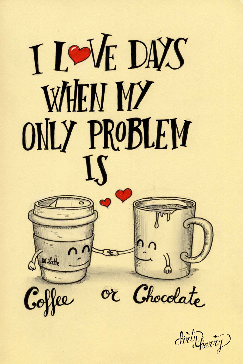 05_13_i-love-days-when-my-only-problem-is