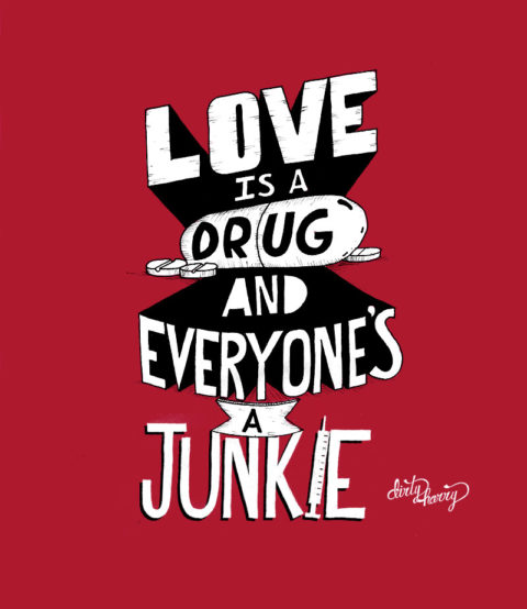 Dirty Harry - Love is a drug and everyone's a junkie