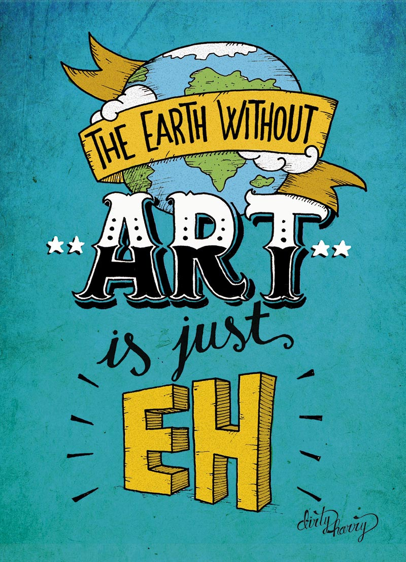 56-the-earth-whitout-art-is-just-eh-01